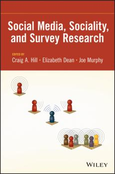 Читать Social Media, Sociality, and Survey Research - Joe  Murphy