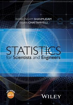 Читать Statistics for Scientists and Engineers - Ramalingam  Shanmugam