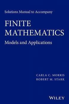 Читать Solutions Manual to Accompany Finite Mathematics. Models and Applications - Robert Stark M.