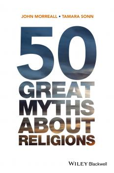 Читать 50 Great Myths About Religions - Tamara  Sonn