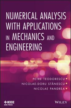 Читать Numerical Analysis with Applications in Mechanics and Engineering - Petre  Teodorescu