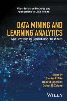 Читать Data Mining and Learning Analytics. Applications in Educational Research - Samira  ElAtia
