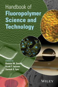 Читать Handbook of Fluoropolymer Science and Technology - Dennis Smith W.