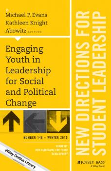 Читать Engaging Youth in Leadership for Social and Political Change. New Directions for Student Leadership, Number 148 - Susan Komives R.