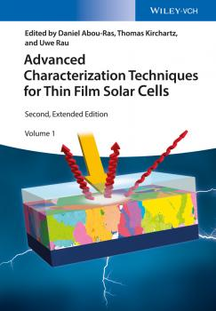 Читать Advanced Characterization Techniques for Thin Film Solar Cells - Uwe  Rau