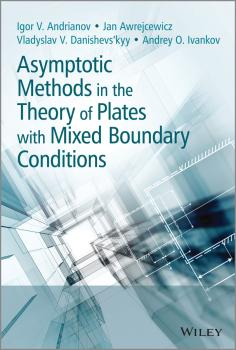 Читать Asymptotic Methods in the Theory of Plates with Mixed Boundary Conditions - Jan  Awrejcewicz