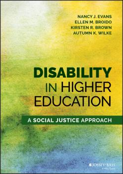 Читать Disability in Higher Education. A Social Justice Approach - Ellen Broido M.