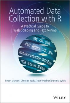 Читать Automated Data Collection with R. A Practical Guide to Web Scraping and Text Mining - Simon  Munzert