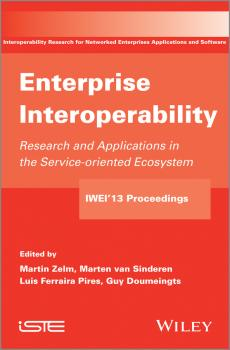 Читать Enterprise Interoperability. Research and Applications in Service-oriented Ecosystem (Proceedings of the 5th International IFIP Working Conference IWIE 2013) - Martin  Zelm