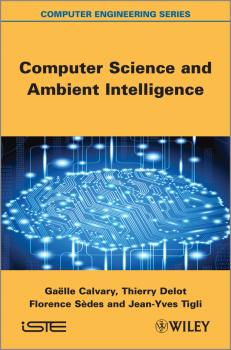 Читать Computer Science and Ambient Intelligence - Gaelle  Calvary