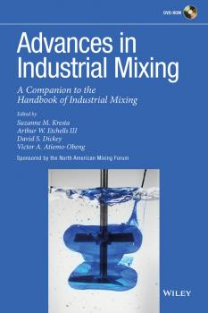 Читать Advances in Industrial Mixing. A Companion to the Handbook of Industrial Mixing - Suzanne Kresta M.