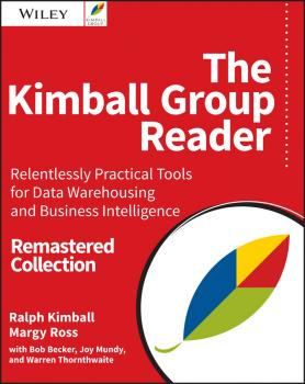 Читать The Kimball Group Reader. Relentlessly Practical Tools for Data Warehousing and Business Intelligence Remastered Collection - Joy  Mundy