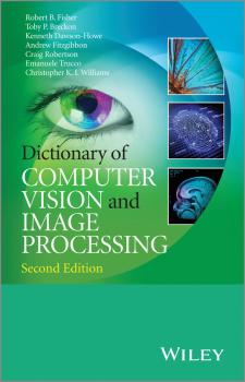 Читать Dictionary of Computer Vision and Image Processing, Enhanced Edition - Craig Robertson