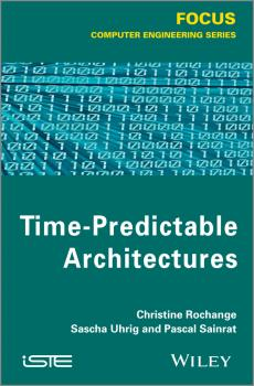 Читать Time-Predictable Architectures - Christine  Rochange