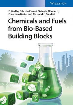 Читать Chemicals and Fuels from Bio-Based Building Blocks - Alessandro  Gandini