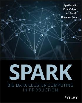 Читать Spark. Big Data Cluster Computing in Production - Ilya  Ganelin