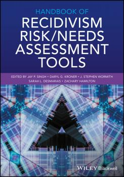 Читать Handbook of Recidivism Risk/Needs Assessment Tools - Zachary  Hamilton