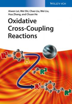 Читать Oxidative Cross-Coupling Reactions - Wei  Liu