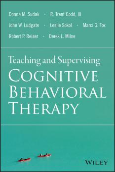 Читать Teaching and Supervising Cognitive Behavioral Therapy - Leslie Sokol