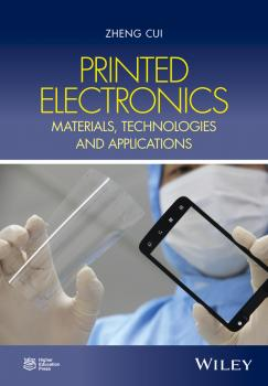 Читать Printed Electronics. Materials, Technologies and Applications - Zheng  Chen