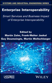 Читать Enterprise Interoperability: Smart Services and Business Impact of Enterprise Interoperability - Martin  Zelm