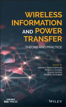 Читать Wireless Information and Power Transfer. Theory and Practice - Robert  Schober