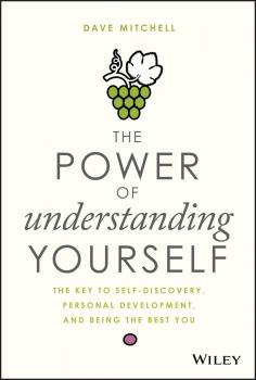 Читать The Power of Understanding Yourself. The Key to Self-Discovery, Personal Development, and Being the Best You - Dave  Mitchell