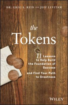 Читать The Tokens. 11 Lessons to Help Build the Foundation of Success and Find Your Path to Greatness - Jeff Levitan