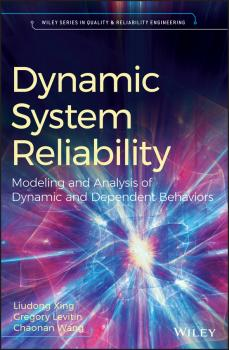 Читать Dynamic System Reliability. Modeling and Analysis of Dynamic and Dependent Behaviors - Gregory  Levitin