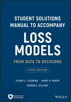 Читать Student Solutions Manual to Accompany Loss Models. From Data to Decisions - Gordon Willmot E.