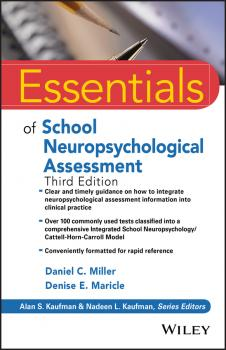 Читать Essentials of School Neuropsychological Assessment - Daniel Miller C.
