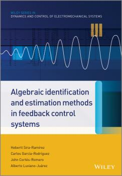 Читать Algebraic Identification and Estimation Methods in Feedback Control Systems - Hebertt  Sira-Ramirez