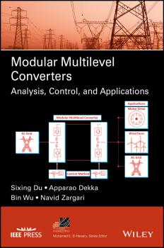 Читать Modular Multilevel Converters. Analysis, Control, and Applications - Bin  Wu