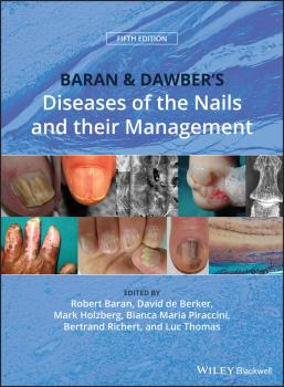 Читать Baran and Dawber's Diseases of the Nails and their Management - Luc  Thomas