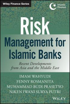 Читать Risk Management for Islamic Banks. Recent Developments from Asia and the Middle East - Imam Wahyudi