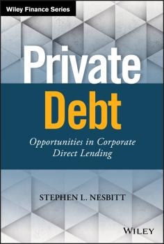 Читать Private Debt. Opportunities in Corporate Direct Lending - Stephen Nesbitt L.