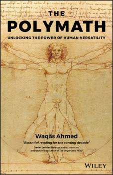 Читать The Polymath. Unlocking the Power of Human Versatility - Waqas Ahmed