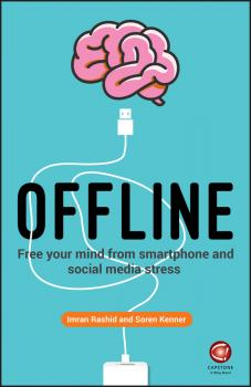 Читать Offline. Free Your Mind from Smartphone and Social Media Stress - Soren Kenner