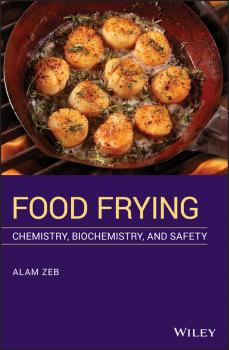 Читать Food Frying. Chemistry, Biochemistry, and Safety - Alam Zeb