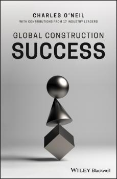 Читать Global Construction Success - Charles  O'Neil