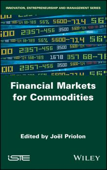 Читать Financial Markets for Commodities - Joel Priolon