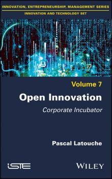 Читать Open Innovation. Corporate Incubator - Pascal Latouche
