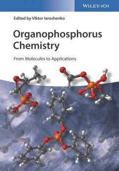 Читать Organophosphorus Chemistry. From Molecules to Applications - Viktor Iaroshenko