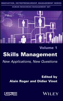 Читать Skills Management. New Applications, New Questions - Alain Roger