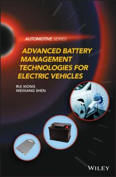 Читать Advanced Battery Management Technologies for Electric Vehicles - Rui  Xiong