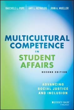 Читать Multicultural Competence in Student Affairs. Advancing Social Justice and Inclusion - Amy Reynolds L.