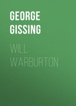 Читать Will Warburton - George Gissing