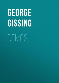 Читать Demos - George Gissing