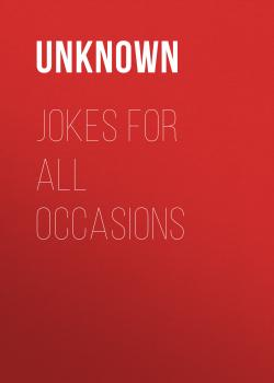 Читать Jokes For All Occasions - Unknown