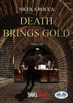 Читать Death Brings Gold - Nicola Rocca
